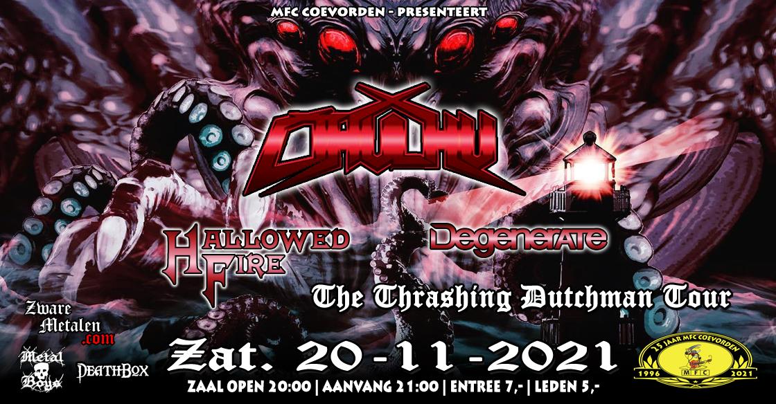 Concert@MFC: The Thrashing Dutchman Tour: Cthulhu+Hallowed Fire+Degenerate